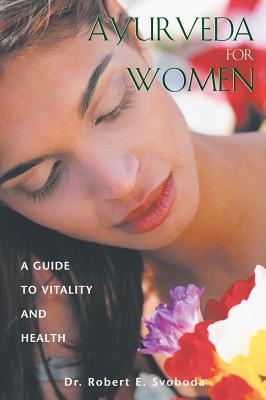 Ayurveda for Women By Svoboda, Robert E.