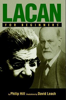 Lacan for Beginners By Hill, Philip/ Leach, David (ILT)